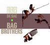Frères De Sac — Bag Brothers —