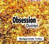 Obsession Quintet — Bulgaroïde tribu —